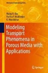 Modeling Transport Phenomena in Porous Media with Applications | Malay K. Das |