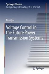 Voltage Control in the Future Power Transmission Systems | Nan Qin |