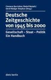 Deutsche Zeitgeschichte 1945 bis 2000 mit CD-ROM