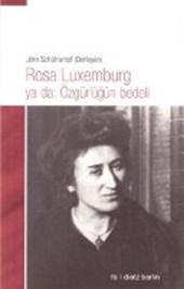 Rosa Luxemburg ya da: Özgürlügün bedeli