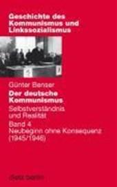 Der deutsche Kommunismus 4. Selbstverständnis und Realität