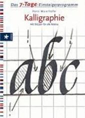 Das 7-Tage-Einsteigerprogramm: Kalligraphie