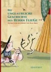 Die unglaubliche Geschichte des Herrn Fliege