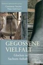 Gegossene Vielfalt. Glocken in Sachsen-Anhalt