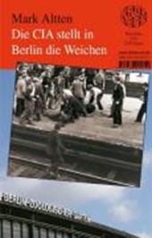 Die CIA stellt in Berlin die Weichen