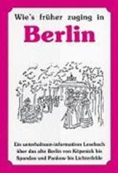 Wie's früher zuging in Berlin