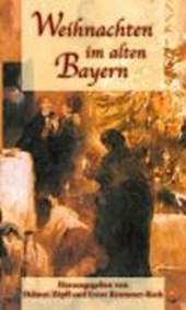 Weihnachten im alten Bayern