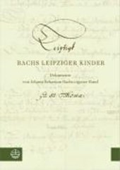 Bachs Leipziger Kinder. Bach's Children in Leipzig