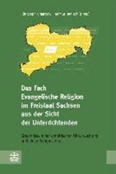 Das Fach Evangelische Religion im Freistaat Sachsen aus der Sicht der Unterrichtenden