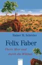 Felix Faber. Übers Meer und durch die Wildnis