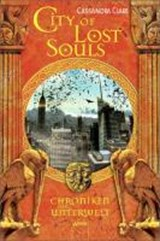 Chroniken der Unterwelt 05. City of Lost Souls | Cassandra Clare |