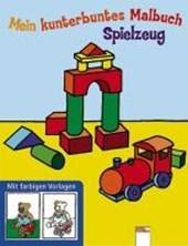 Spielzeug. Mein kunterbuntes Malbuch