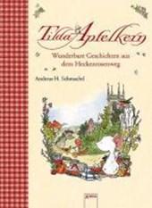 Tilda Apfelkern. Wunderbare Geschichten aus dem Heckenrosenweg