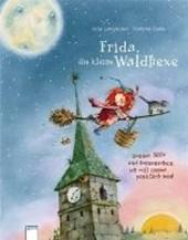 Frida, die kleine Waldhexe - Donner, Blitz und Sonnenschein, ich will immer pünktlich sein