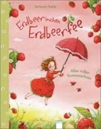 Erdbeerinchen Erdbeerfee. Alles voller Sonnenschein | Stefanie Dahle |