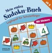 Logikspaß für Schulanfänger. Mein erstes Sudoku-Buch