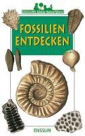 Ensslins kleine Naturführer. Fossilien entdecken