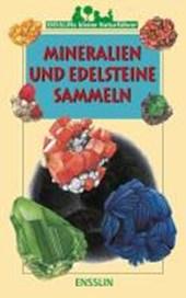 Ensslins kleine Naturführer. Mineralien und Edelsteine sammeln