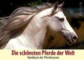 Die schönsten Pferde der Welt - Handbuch der Pferderassen