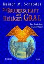 Die Bruderschaft vom Heiligen Gral 02.  Das Amulett der Wüstenkrieger