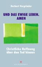 """""""... und das ewige Leben. Amen"""""""