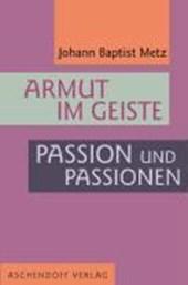 Armut im Geiste. Passion und Passionen