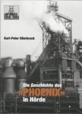 """Die Geschichte des """"Phoenix"""" in Hörde"""
