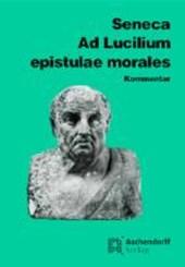 Ad Lucilium epistulae morales. Kommentar