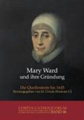 Mary Ward und ihre Gründung. Teil 1 bis Teil 4 / Mary Ward und ihre Gründung. Teil 2