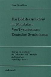 Das Bild des Antichrist im Mittelalter: Von Tyconius zum Deutschen Sy mbolismus