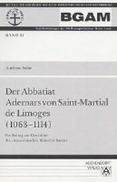 Der Abbatiat Ademars von Saint-Martial de Limoges (1063-1114)