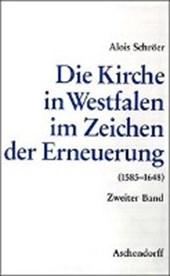 Die Kirche in Westfalen im Zeichen der Erneuerung 1555-1648