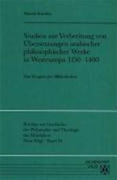 Studien zur Verbreitung von Übersetzungen arabischer philosophischer Werke in Westeuropa 1150-1400