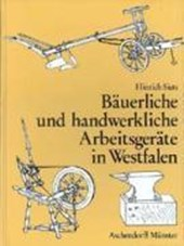 Bäuerliche und handwerkliche Arbeitsgeräte in Westfalen