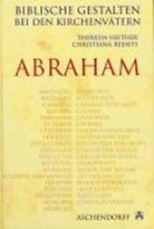Biblische Gestalten bei den Kirchenvätern: Abraham