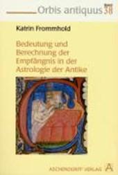 Die Bedeutung und Errechnung der Empfängnis in der Astrologie der Antike