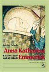 Anna Katharina Emmerick - Kötterstochter und Mystikerin