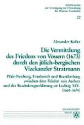 Die Vermittlung des Friedens von Vossem (1673) durch den jülich-bergischen Vizekanzler Stratmann