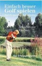 Einfach besser Golf spielen durch mentales Training