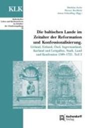 Die baltischen Lande im Zeitalter der Reformation und Konfessionalisierung. Teil