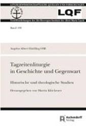 Tagzeitenliturgie in Geschichte und Gegenwart