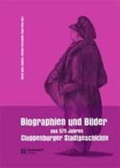 Biographien und Bilder aus 575 Jahren Cloppenburger Stadtgeschichte