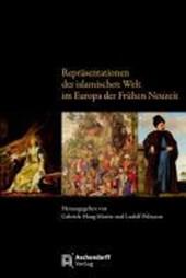 Repräsentationen der islamischen Welt im Europa der Frühen Neuzeit