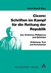 Cicero: Schriften im Kampf für die Rettung der Republik