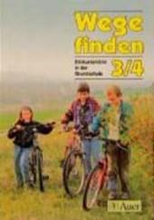 Wege finden - Ethikunterricht in der Grundschule. Schülerbuch 3./4. Jahrgangsstufe.  Ausgabe für Rheinland-Pfalz, Sachsen, Schleswig-Holstein, Thüringen