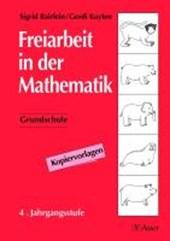 Freiarbeit in der Mathematik. Grundschule. 4. Jahrgangsstufe