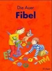 Die Auer Fibel. Schülerbuch inkl. Anlauttabelle auf Karton - 1. Klasse. Ausgabe für Bayern