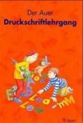 Die Auer Fibel. Druckschriftlehrgang 1. Klasse. Ausgabe für Bayern