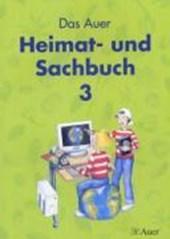 Das Auer Heimat- und Sachbuch. Schülerbuch 3. Jahrgangsstufe. Ausgabe Bayern