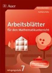 Arbeitsblätter für den Mathematikunterricht. 7. Jahrgangsstufe